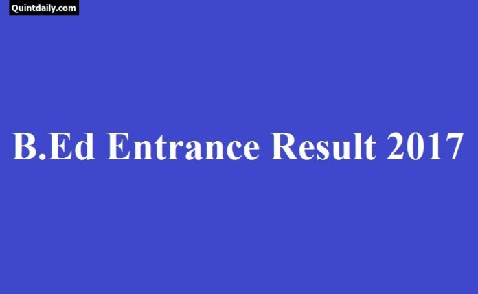 B.Ed Entrance Result 2017
