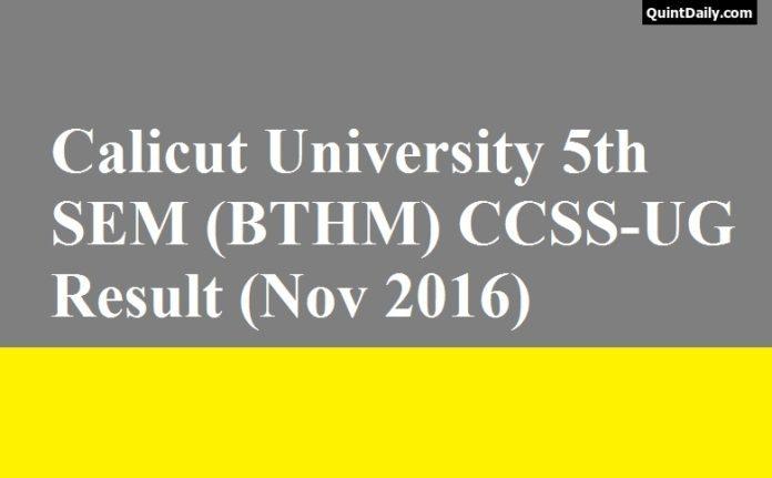 Calicut University 5th SEM (BTHM) CCSS-UG Result (Nov 2016)