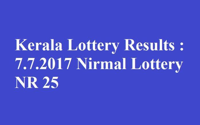 Kerala Lottery Results : 7.7.2017 Nirmal Lottery NR 25