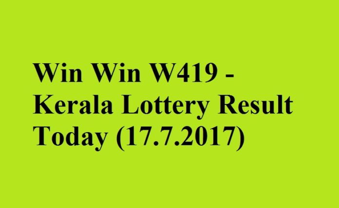 Win Win W419 - Kerala Lottery Result Today (17.7.2017)