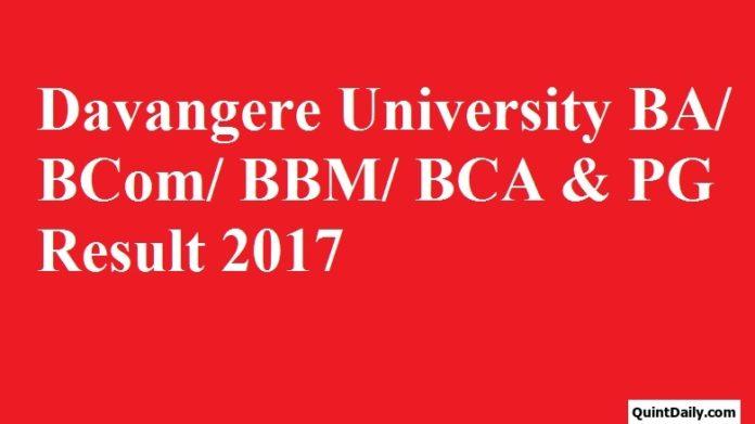 Davangere University BA/ BCom/ BBM/ BCA & PG Result 2017