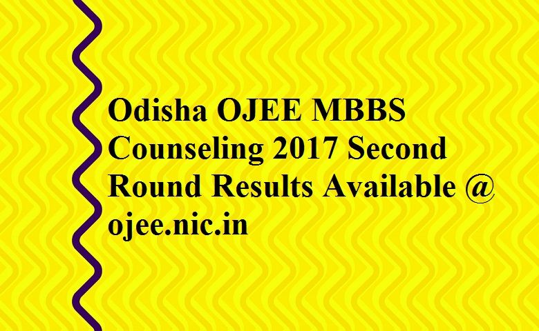 Odisha OJEE MBBS Counselling 2017 Second Round result at 10 am today