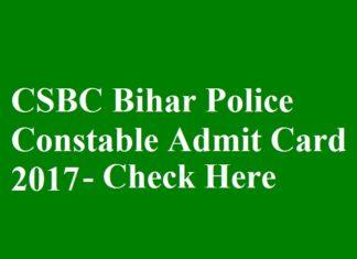 CSBC Bihar Police Constable Admit Card 2017