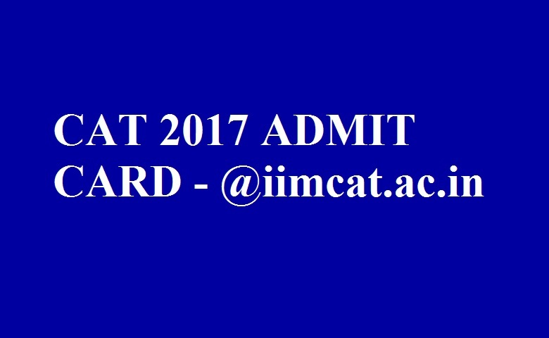 CAT 2017: Admit card released, download here