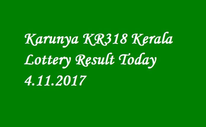 Karunya KR318 Kerala Lottery Result Today 4.11.2017