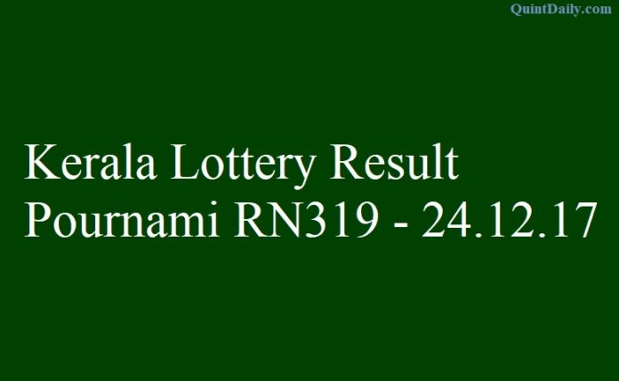 Kerala Lottery Result Today Pournami RN319 - 24.12.2017
