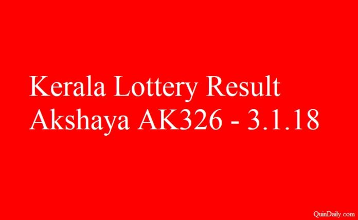 Kerala Lottery Result Today Akshaya AK326 - 3.1.2018