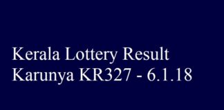 Kerala Lottery Result Today Karunya KR327 - 6.1.2018