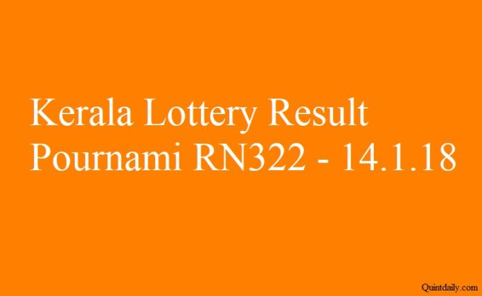 Kerala Lottery Result Today Pournami RN322 - 14.1.2018
