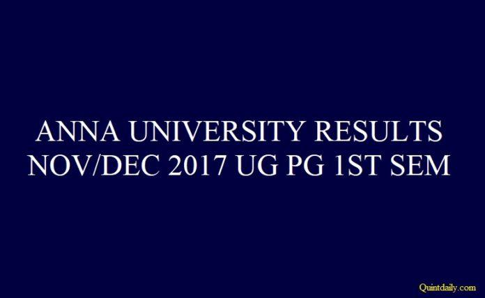 Anna University 1st Sem Nov Dec Result 2017 #annauniversityresult #1stsemannauniversityresult quintdaily.com