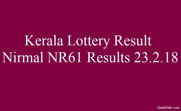 Kerala Lottery Result - Nirmal NR61 Results 23.2.2018