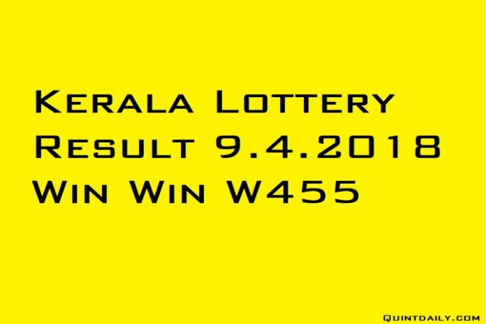 Kerala Lottery Result 9.4.2018 Win Win W455 Today Results